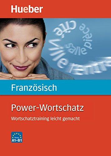 Power-Wortschatz Französisch: Wortschatztraining leicht gemacht / Buch