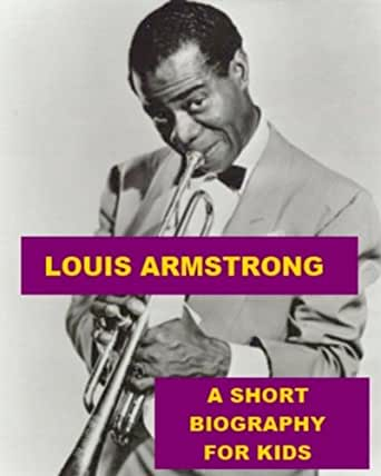 biography of louis armstrong essay Kids learn about the biography and life of jazz trumpet player louis armstrong  including his early life in new orleans, learning to play the trumpet, the nickname .