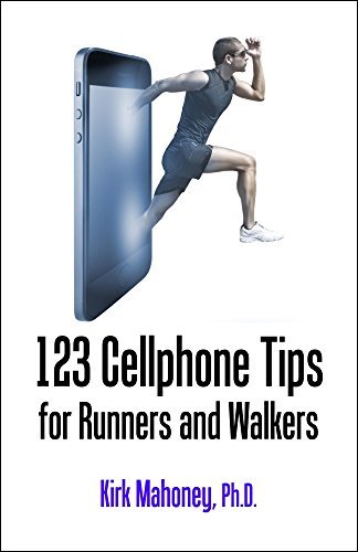 "123 Cellphone Tips for Runners and Walkers (""Get Moving"" Series)"