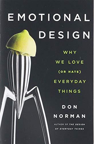 Emotional Design: Why We Love (or Hate) Everyday Things Paperback – May 11, 2005
