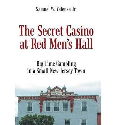 The Secret Casino at Red Men's Hall [ The Secret Casino at Red Men's Hall by Valenza Jr, Samuel W ( Author ) Hardcover Apr- 2014 ] Hardcover Apr- 29- 2014 pdf epub