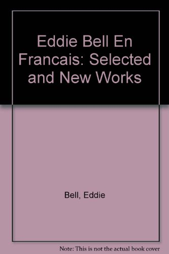 Eddie Bell En Francais: Selected and New Works