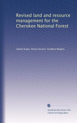 Revised land and resource management for the Cherokee National Forest