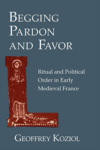 Price comparison product image Begging Pardon and Favor: Ritual and Political Order in Early Medieval France