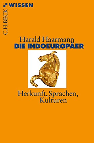 Die Indoeuropäer: Herkunft, Sprache, Kultur