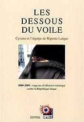 Les dessous du voile. 1989-2009 : vingt ans d'offensive islamique contre la République laïque