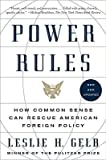 img - for [(Power Rules: How Common Sense Can Rescue American Foreign Policy)] [Author: PhD Leslie H Gelb] published on (February, 2010) book / textbook / text book