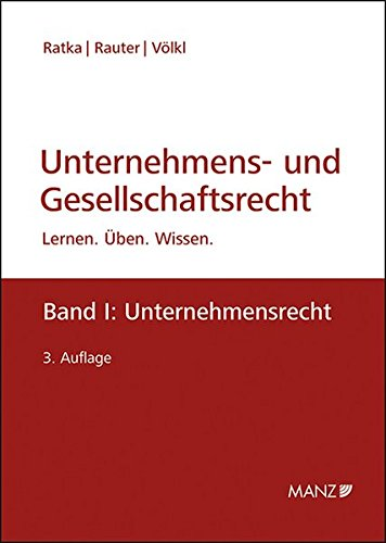Unternehmens- und Gesellschaftsrecht Band 1: Unternehmensrecht: Lernen - Üben - Wissen Taschenbuch – 15. März 2017 Thomas Ratka Roman Rauter Clemens Völkl MANZ Verlag Wien
