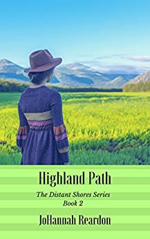 Highland Path (The Distant Shores Series Book 2) JoHannah Reardon