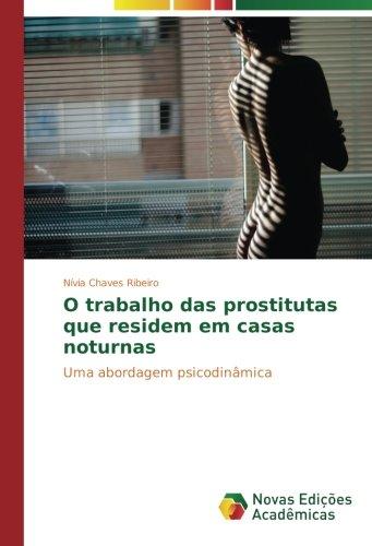 O trabalho das prostitutas que residem em casas noturnas: Uma abordagem psicodinâmica (Portuguese Edition) pdf epub