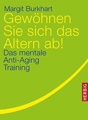 gewhnen-sie-sich-das-altern-ab-das-mentale-anti-aging-training