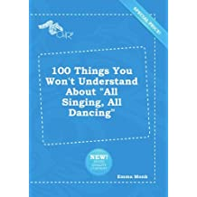 "100 Things You Won't Understand About ""All Singing, All Dancing"""
