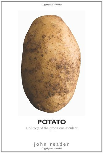 Potato: A History of the Propitious Esculent by John Reader