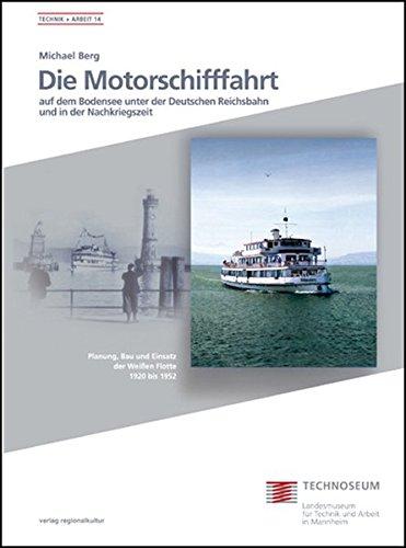 Die Motorschifffahrt auf dem Bodensee unter der Deutschen Reichsbahn und in der Nachkriegszeit (Technik und Arbeit)