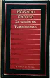 La Tumba de Tutankhamón (Biblioteca de Historia): Amazon.es: Carter, Howard: Libros