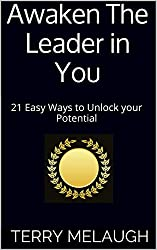 Awaken The Leader in You: 21 Easy Ways to Unlock your Potential