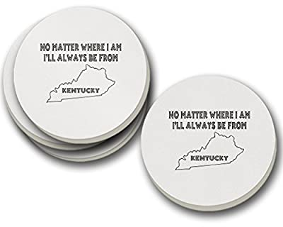 No Matter Where I Am Always Kentucky Sandstone Coasters Round Set of 4