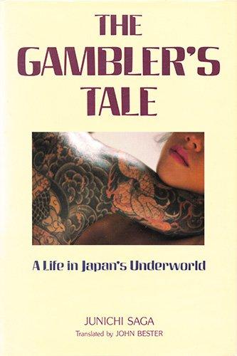The Gambler's Tale: A Life in Japan's Underworld