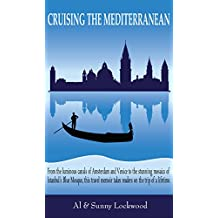 Cruising the Mediterranean: From the luminous canals of Amsterdam and Venice to the stunning mosaics of Istanbul's Blue Mosque, this travel memoir takes readers on the trip of a lifetime.
