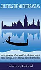 A shared passion for exploration. The Mediterranean trip of their dreams.There's no better time for adventure than right now.Enthusiastic explorers Al and Sunny Lockwood treasure the challenge and excitement of travel. From train rides throug...