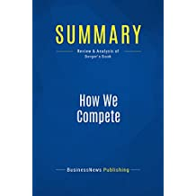 Summary: How We Compete: Review and Analysis of Berger's Book