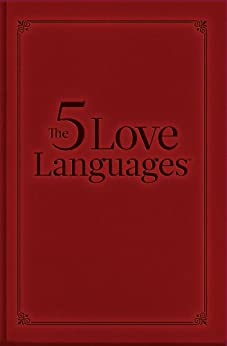 The 5 Love Languages Gift Edition: How to Express Heartfelt Commitment to Your Mate by [Chapman, Gary D.]