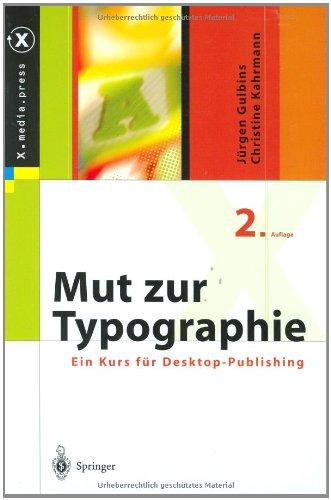 Mut zur Typographie: Ein Kurs für Desktop-Publishing