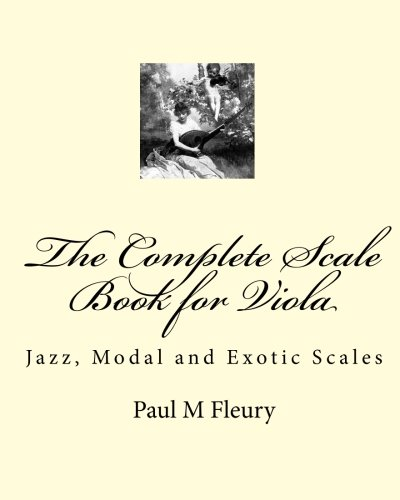 The Complete Scale Book for Viola: Jazz, Modal and Exotic - Exotic Scales