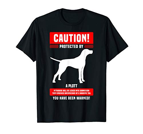 (Funny Plott Hound Warning Protected By T-Shirt)