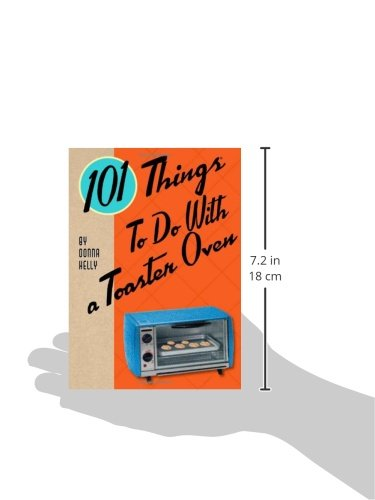 101 Things To Do With A Toaster Oven For 6 00
