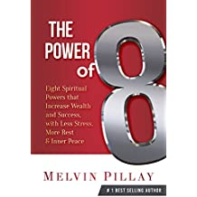 The Power of 8: Eight Keys to Produce Greater Wealth and leadership Success