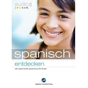 Audio Spanisch entdecken. Der Spannende Sprachkurs für Kinder Hörbuch