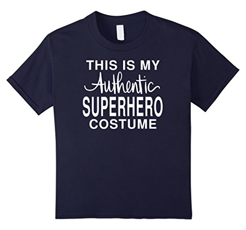 Kids My Authentic Superhero Costume: Funny Halloween Joke T-Shirt 12 Navy