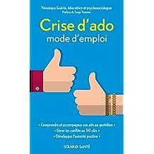 Crise d'ado : mode d'emploi (SOLAR SANTÉ) (French Edition)