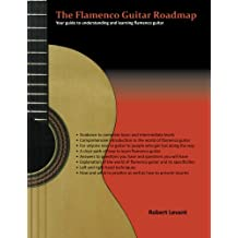 The Flamenco Guitar Roadmap: Your guide to understanding and learning flamenco guitar