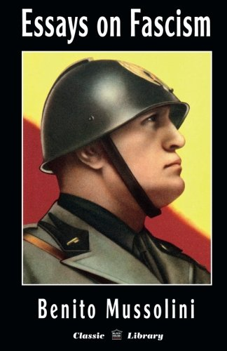 essays on fascism classic library benito mussolini oswald  essays on fascism classic library benito mussolini oswald mosley alfredo rocco giovanni gentile 9781910881026 com books