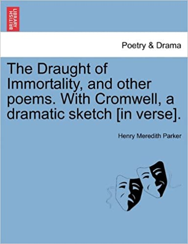 Book The Draught of Immortality, and other poems. With Cromwell, a dramatic sketch [in verse].