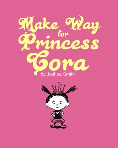 Make Way for Princess Cora
