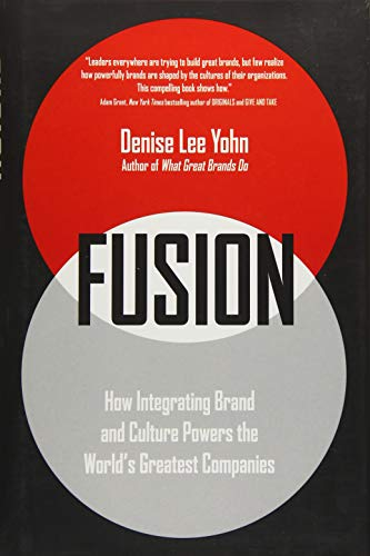 Fusion: How Integrating Brand and Culture Powers the World