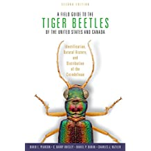 A Field Guide to the Tiger Beetles of the United States and Canada: Identification, Natural History, and Distribution of the Cicindelinae