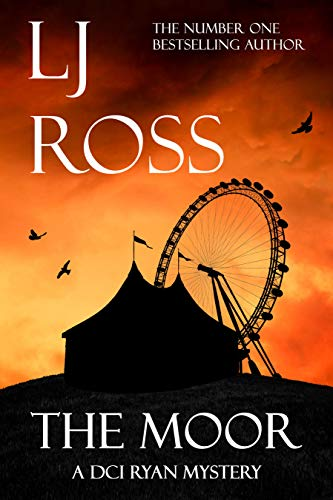 The Moor: A DCI Ryan Mystery (The DCI Ryan Mysteries Book 12) by [Ross, LJ]