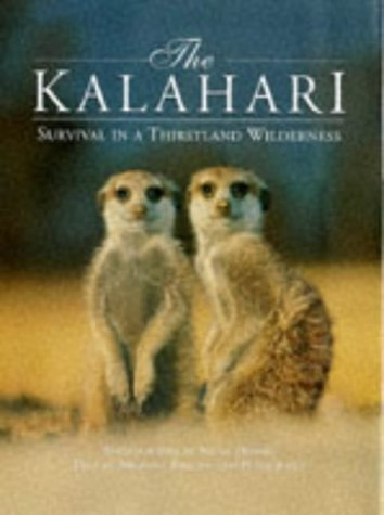 The Kalahari: Survival in a Thirstland Wilderness by Nigel Dennis (1999-03-02)