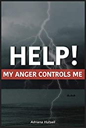 Help! My anger controls me