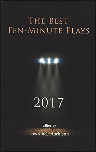 The Best Ten-Minute Plays 2017 (Best 10 Minute Plays