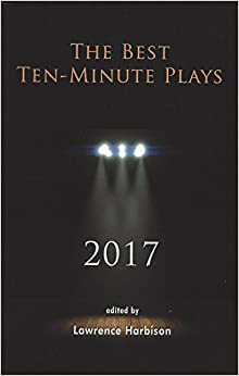 The Best Ten-Minute Plays 2017 (Best 10 Minute Plays)