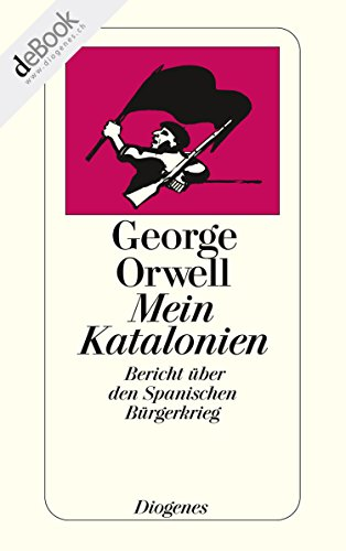 Mein Katalonien: Bericht über den Spanischen Bürgerkrieg (detebe) (German Edition)