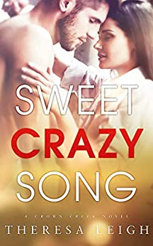 Sweet Crazy Song (Crown Creek) by [Leigh, Theresa]