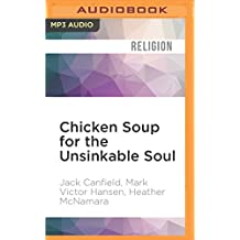 Chicken Soup for the Unsinkable Soul: Inspirational Stories of Overcoming Life's Challenges
