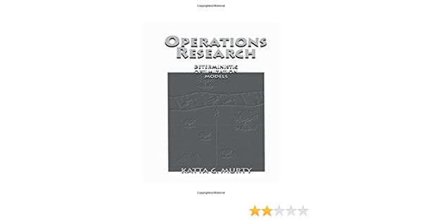 Operations research deterministic optimization models katta g operations research deterministic optimization models katta g murty 9780130565174 amazon books fandeluxe Choice Image
