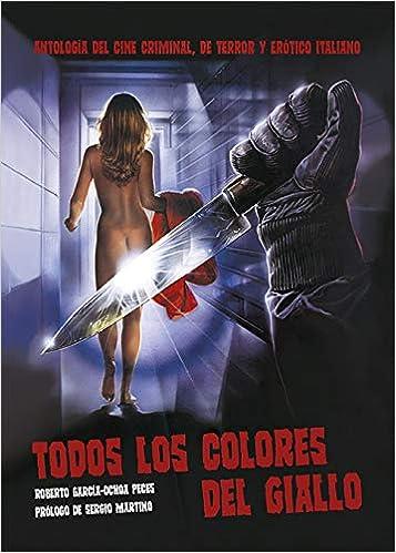 Todos Los Colores Del Giallo: Amazon.es: Roberto García ...